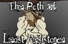 The Path of Least Resistance - Episode Five
