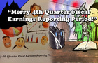 "My Mountain and I: ""Merry 4th Quarter Fiscal Earnings Reporting Period!"""