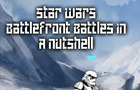 Star Wars Battlefront Battles in a nutshell