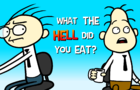 WHAT THE HELL DID YOU EAT?