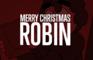 Merry Christmas, Robin!