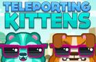 Teleporting Kittens