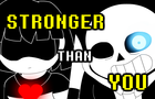 Sans Battle - Stronger Than You