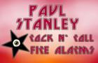 The Paul Stanley Rock & Roll Fire Alarm !!