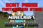 Steve don't press that button! - Minecraft animation