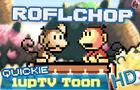 ROFLCHOP (HD)