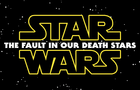 The Fault In Our Death Stars