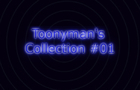 Toonyman's Collection #01