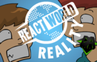 REACT WORLD REALITY (FINE BROS PARODY) - DAGames