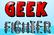 Geek Fighter