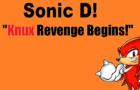 """Sonic D!: """"Knux Revenge Begins!"""" Ep1 - S1"""