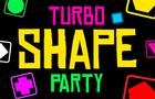 Turbo Shape Party