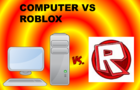 computer vs roblox