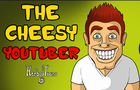 The Cheesy Youtuber