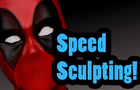 "Speed Sculpting ""Deadpool"""