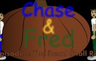The Dead Shall Rise - Episode 4 - Chase and Fred