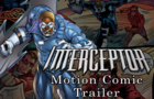 Interceptor Motion Comic Trailer