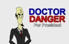 Doctor Danger for President!!!