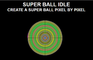 Super Ball Idle