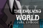 The Evolving World Part 4 (Full Episode)