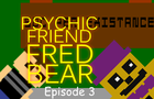 Psychic Friend Fredbear - Episode 3