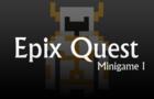 Epix Quest - Minigame I