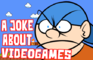 A joke about video games