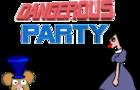 dangerous party
