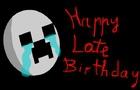 Happy Early Birthday ICreeper!