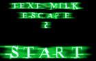 Text Milk Escape 2