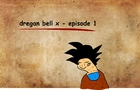 dregan bell x - episode 2