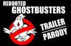 Rebooted Ghostbusters Trailer Parody