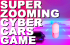 Super Zooming Cyber Cars Game