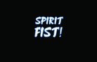 Spirit Fist Episode 1