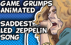 Game Grumps Animated - Saddest Led Zeppelin Song