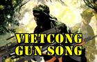 Vietcong Gun Song