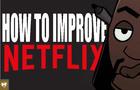 How to Improve Netflix