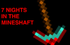 7 nights in the mineshaft