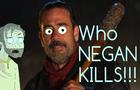 Who negan kills (parody) The walking dead