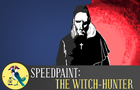 Speedpaint: The Witch-Hunter