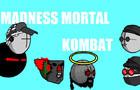 Madness Mortal Kombat