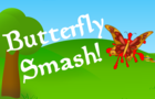 Butterfly Smash!