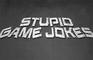 STUPID GAME JOKES