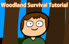 Woodland Survival Tutorial