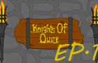 Knights of Quire: Episode 1