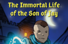The Immortal Life of the Son of Jay