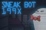 Sneak Bot 199X