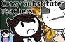 Crazy Substitute Teachers