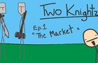 Two Knightz: The Market