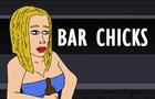 Bar Chicks